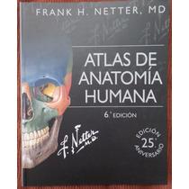 Atlas De Anatomía Humana Netter 6ta Edición + Pdf De Regalo