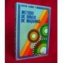 Metodo De Dibujo De Maquinas Hector Alamos Dibujo Tecnico