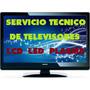 Reparación De Televisores Lcd Y Led En Ciudad De Los Andes.