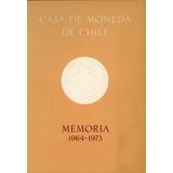 Casa De Moneda De Chile - Memoria 1964-1973.