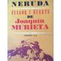Pablo Neruda - Fulgor Y Muerte De Joaquin Murieta 1° Edicion segunda mano  Providencia