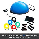 Bosu Con Manillas + Kit Bandas 11 Piezas Elásticas    Sd Med