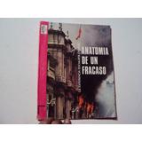 Anatomia De Un Fracaso -la Experiencia Socialista Chilena