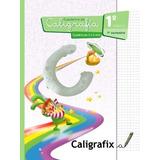 Caligrafix Caligrafía Cuadrícula 1° Básico Primer Semestre