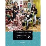 Libro Cocina Sana Y Feliz Connie Achurra 2 Original /diverti