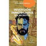 Libro Inversión Inmobiliaria Sin Secretos Felipe Yaluff