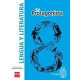 Lengua Y Literatura 8º Basico (se Protagonista) (sm)