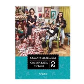 Cocina, Sana Y Feliz 2 Connie Achurra