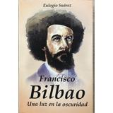 Francisco Bilbao Masonería Sociedad Igualdad Eulogio Suarez