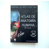 Netter 6 Edición Atlas De Anatomía - Envio Gratis