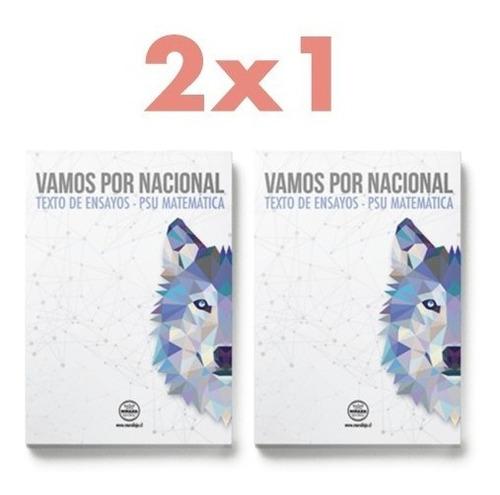 Texto De Ensayos Para La Psu. 2x1  Vamos Por Nacional  1ª Ed