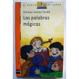 Las Palabras Mágicas - Sm Barco Vapor Snaraj- Libro Original