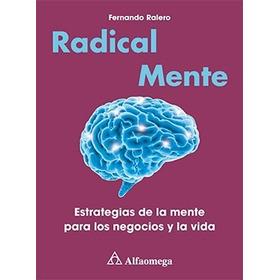 Radical Mente - Estrategias De La Mente Para Los Negocios