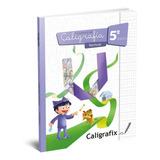Caligrafix - Caligrafia Vertical 5º Basico -  Edición 2020
