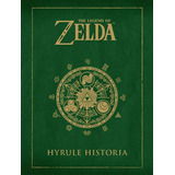 The Legend Of Zelda: Hyrule Historia; Shigeru Miyamoto,eiji