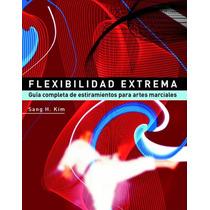 Flexibilidad Extrema Estiramientos Para Artes Marciales.