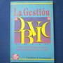 La Gestion De Lo Obvio, Charles A. Coonradt, Ed. Mc Graw Hil