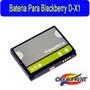 Bateria Para Blacberry Modelo D-x1 8900 9630 9650 9500 9530