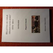 Catalogo De Billetes De Chile 1879-2011 Chile - Solo Envios