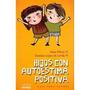 .psicología,hijos Con Autoestima Positiva,7° Edition