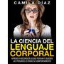Libro Digital - La Ciencia Del Lenguaje Corporal