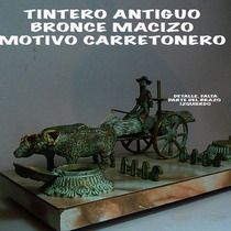 Tintero Carreta Bueyes Bronce Macizo Artesania Antigua Chile