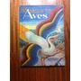El Origen De Las Aves Ilustrado Material Antiguo - Año 1962