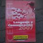 Cepech Preparacion Psu Lemguaje Y Comunicacion, Año 2007
