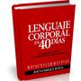 Libro Digital - Lenguaje Corporal En 40 Días