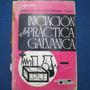 Iniciacion A La Practica Galvanica, Tomo 1 J. Balaña, Edicio