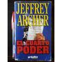 El Cuarto Poder - Jeffey Archer - Grijalbo - 1998. Bueno