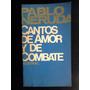 Cantos De Amor Y De Combate Pablo Neruda Edit. Austral 1971
