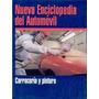 Enciclopedia Del Automovil - Carroceria Y Pintura - Ebook