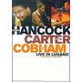 Herbie Hancock Ron Carter Billy Cobham - Live In Lugano