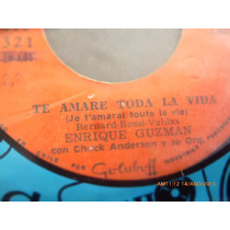 Vinilo Single De Enrique Guzman -- Te Amare Todai (1581
