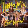 Little Mix - Get Weird - Cd Americano, Nuevo Y Sellado.