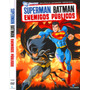 Dvd Original: Superman Batman, Enemigos Publicos- Dc Comic