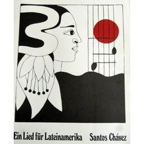 Santos Chavez: Carpeta 10 Láminas * Canto Por Latinoamérica*