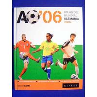 Libro Atlas Del Mundial Alemania 2006