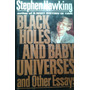 Black Holes And Baby Universes Essays / Stephen Hawking | LAPICADEL_LIBRO